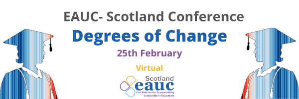 """EAUC-Scotland Conference """"Degrees of Change"""""""
