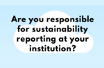 The Sustainability Reporting in Higher Education Survey