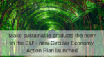 New EU Circular Economy Action Plan launched