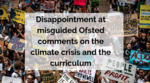 ​Disappointment at misguided Ofsted comments