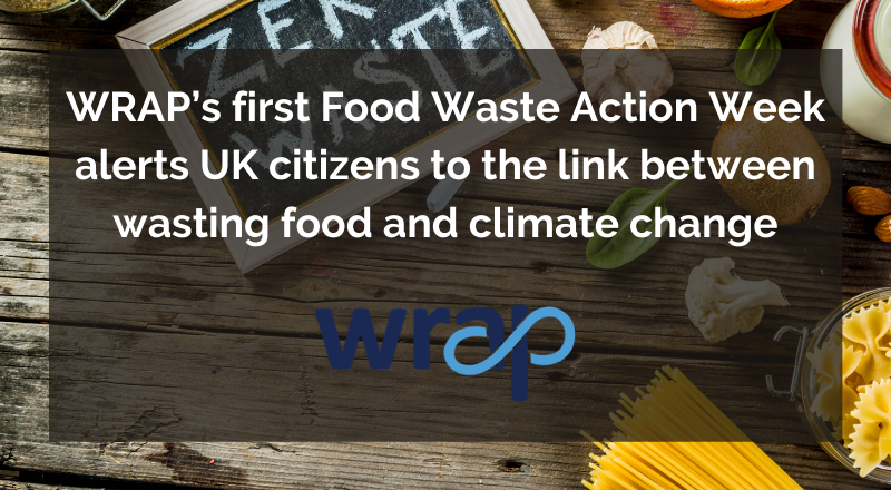 WRAP's first Food Waste Action Week conclusions