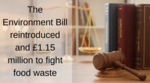Environment Bill and food waste funding updates from Government