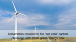 £50m green energy net zero deal from UK universities