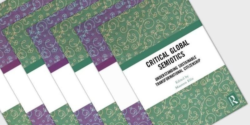 Book Launch - Critical Global Semiotics: understanding sustainable transformational citizenship